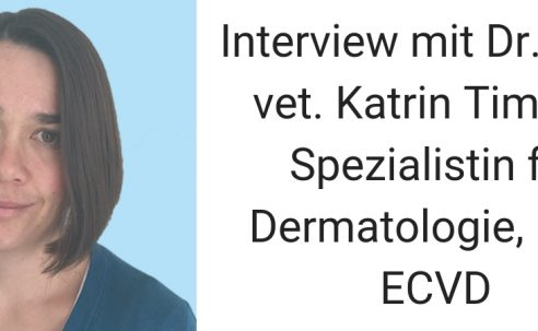 Interview mitDr. med. vet. Katrin Timm – Spezialistin für Dermatologie, Dipl. ECVD
